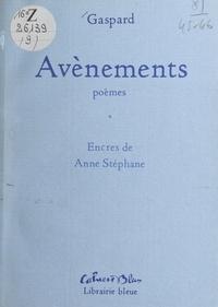 Gaspard et Anne Stéphane - Avènements.