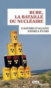 Gaspard d' Allens et Andrea Fuori - Bure, la bataille du nucléaire.