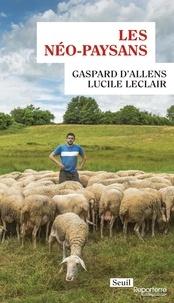Gaspard d' Allens et Lucile Leclair - Les néo-paysans.