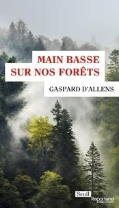 Téléchargements ebook gratuits pour iphone 4s Main basse sur nos forêts ePub par Gaspard d' Allens