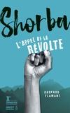 Gaspard Flamant - Shorba - L'appel de la révolte.