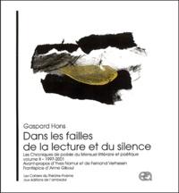 Gaspard Hons - Dans les failles de la lecture et du silence - Les chroniques de poésie du Mensuel littéraire et poétique volume II 1997-2001.