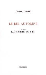 Gaspard Hons - Le bel automne - Suivi de La merveille du rien.