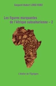 Gaspard-Hubert Lonsi Koko - Les figures marquantes de l'Afrique subsaharienne – 2.