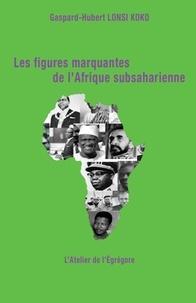 Gaspard-Hubert Lonsi Koko - Les figures marquantes de l'Afrique subsaharienne - 3.
