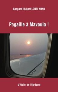 Gaspard-Hubert Lonsi Koko - Pagaille à Mavoula !.