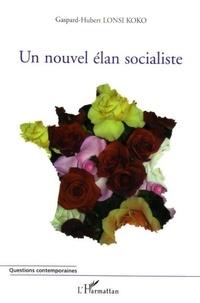 Gaspard-Hubert Lonsi Koko - Un nouvel élan socialiste.