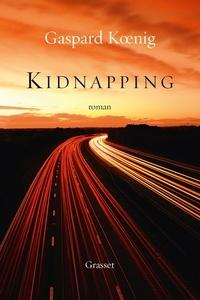 Gaspard Koenig - Kidnapping - roman.
