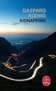 Gaspard Koenig - Kidnapping.