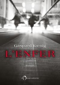 Gaspard Koenig - L'enfer.