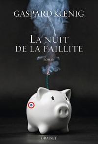Gaspard Koenig - La nuit de la faillite - roman.