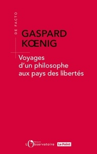 Voyages d'un philosophe aux pays des libertés - Gaspard Koenig - Format PDF - 9791032901847 - 12,99 €