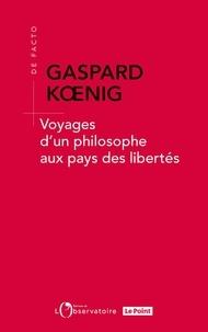 Voyages d'un philosophe aux pays des libertés - Gaspard Koenig - Format ePub - 9791032901854 - 12,99 €