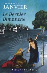 Gaspard-Marie Janvier - Le Dernier Dimanche.