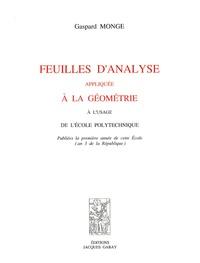 Gaspard Monge - Feuilles d'analyse appliquée à la géométrie - A l'usage de l'école polytechnique.