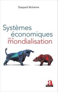 Gaspard Muheme - Systèmes économiques de la mondialisation.
