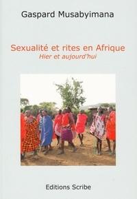 Gaspard Musabyimana - Sexualité et rites en Afrique - Hier et aujourd'hui.