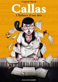 Gaspard Njock - Maria Callas - L'enfance d'une diva.