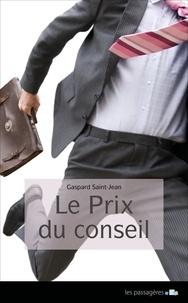 Gaspard Saint-Jean - Le prix du conseil.
