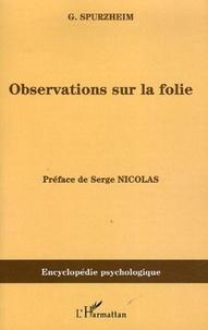Gaspard Spurzheim - Observations sur la folie - Ou sur les dérangements des fonctions morales et intellectuelles de l'homme (1817-1818).