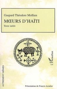 Gaspard-Théodore Mollien - Moeurs d'Haïti.