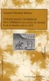 Gaspard-Théodore Mollien - Voyage dans l'intérieur de l'Afrique, aux sources du Sénégal et de la Gambie, fait en 1818.