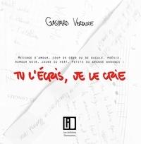Gaspard Verdure - Tu l'écris, je le crie.