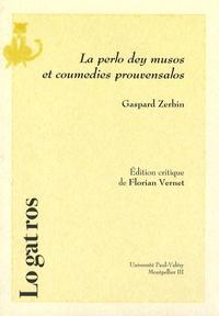 Gaspard Zerbin - La perlo dey musos et coumedies prouvensalos - Edition critique.