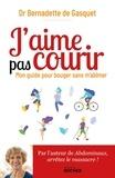 Gasquet bernadette De - J'aime pas courir - Mon guide pour bouger sans m'abîmer.