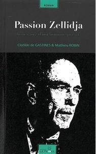 Gastines clotilde De et Mathieu Robin - Passion Zellidja : Itinéraire d'un homme pressé.