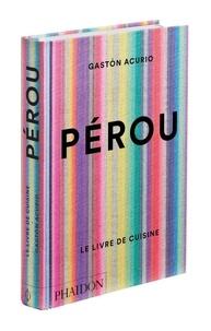 Gaston Acurio - Pérou - Le Livre de cuisine.