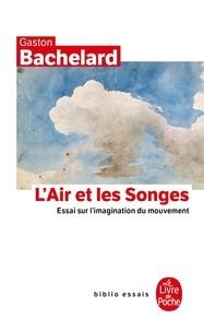 Gaston Bachelard - L'air et les songes - Essai sur l'imagination du mouvement.