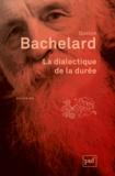 Gaston Bachelard - La dialectique de la durée.