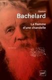 Gaston Bachelard - La flamme d'une chandelle.