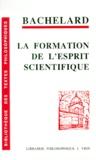 Gaston Bachelard - La formation de l'esprit scientifique - Contribution à une psychanalyse de la connaissance.