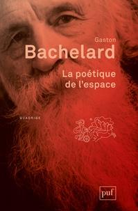 Gaston Bachelard - La poétique de l'espace.
