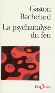 Gaston Bachelard - La Psychanalyse du feu.