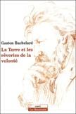 Gaston Bachelard - La Terre et les rêveries de la volonté - Essai sur l'imagination de la matière.