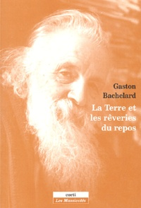 Gaston Bachelard - La Terre et les rêveries du repos.