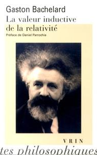 Gaston Bachelard - La valeur inductive de la relativité.