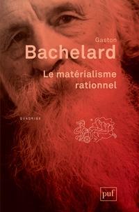 Gaston Bachelard - Le matérialisme rationnel.