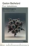 Gaston Bachelard - Les intuitions atomistiques.