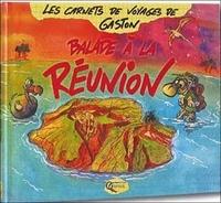 Gaston - Balade à la Réunion.