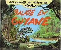 Gaston - Balade en Guyane.