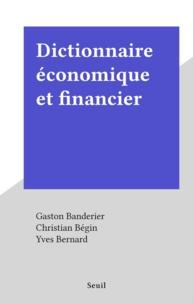Gaston Banderier et Christian Bégin - Dictionnaire économique et financier.