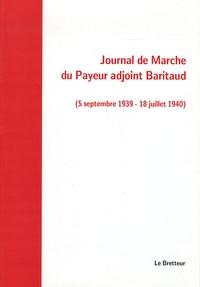 Gaston Baritaud - Journal de Marche du Payeur adjoint Baritaud (5 septembre 1939-18 juillet 1940).