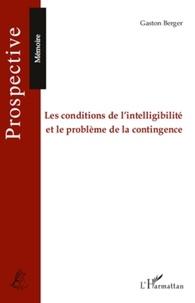 Gaston Berger - Les conditions de l'intelligibilité et le problème de la contingence.