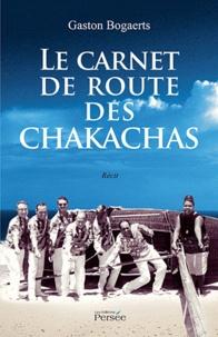 Gaston Bogaerts - Le carnet de route des Chakachas.