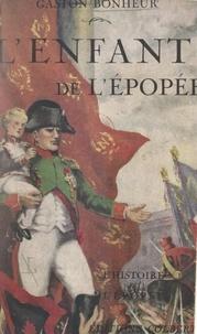 Gaston Bonheur et Jean d'Agraives - L'enfant de l'épopée.