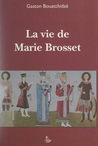 Gaston Bouatchidzé - La vie de Marie Brosset.